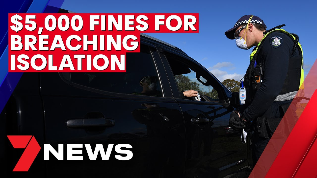 Coronavirus: $5,000 fines to apply to people found breaching COVID-19 isolation orders   7NEWS