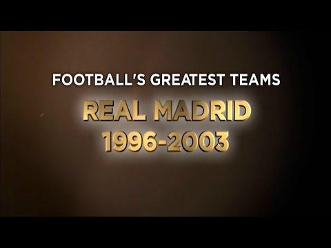 Football's Greatest Club Teams ● Real Madrid C.F. years 1996-2003