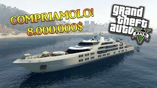 YACHT DI 8.000.000! COMPRIAMOLO! - GTA 5 ONLINE DLC