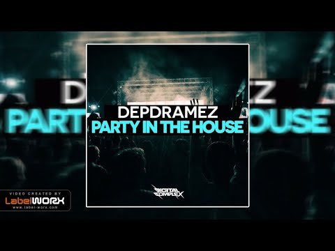Depdramez  Party In Da House Original Mix