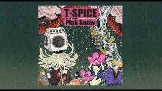 T-Spice / Pink Snow