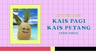 Andi Bernadee - Kais Pagi Kais Petang (Official Lyric Video)