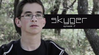 """Skyger - """" De nouvelles sensations """" - Episode 2 [HD]"""