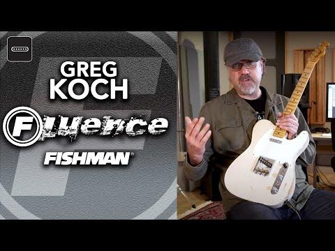 Greg Koch Gristle-Tone Fishman Fluence Signature Series Explained