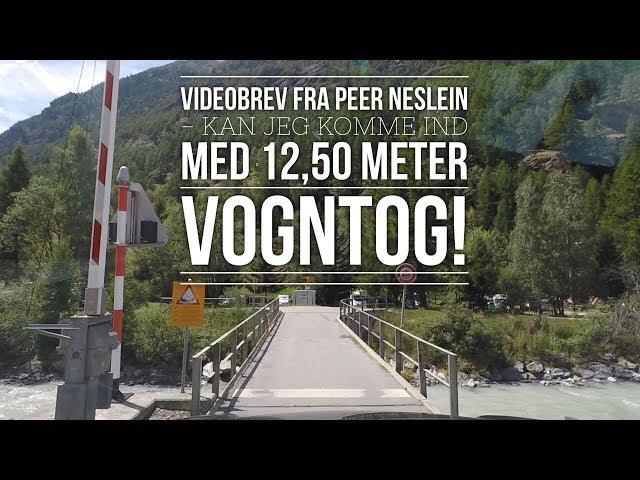 Videobrev Fra Peer Neslein  - Kan Jeg Komme Ind Med 12,50 Meter Vogntog