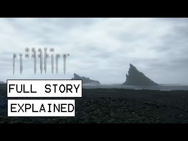 Death Stranding Full Story Explained (Spoilers)