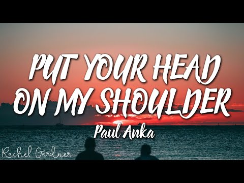 paul-anka---put-your-head-on-my-shoulder-(lyrics)