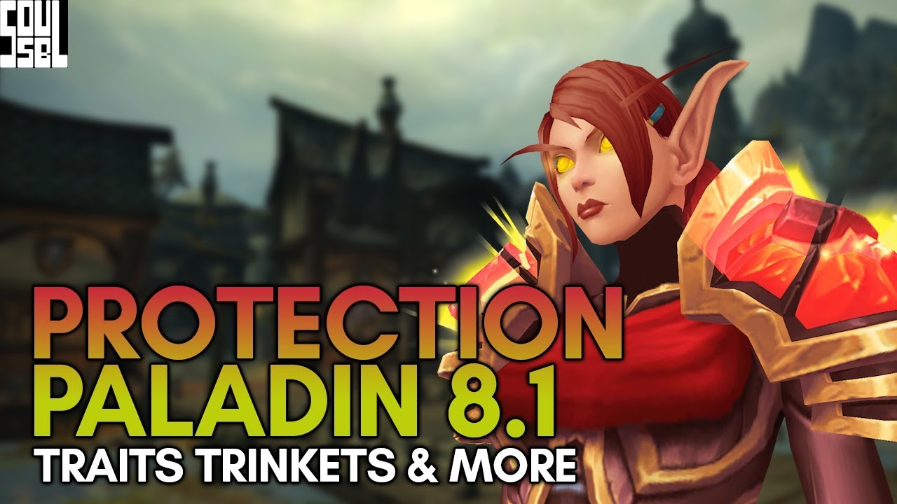 Protection Paladins 8 1 Guide - New/Replaced Traits, Trinkets and More!  World of Warcraft BFA