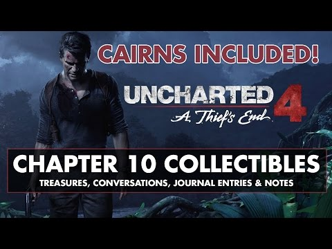 Uncharted 4 • Chapter 10 Collectibles • CAIRNS, Treasures, Conversations, Journal Entries, & Notes