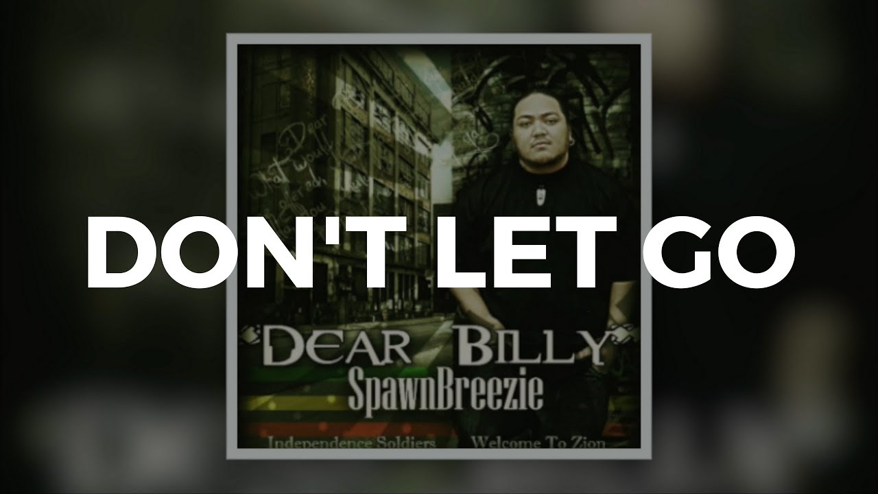 dont let go spawnbreezie mp3