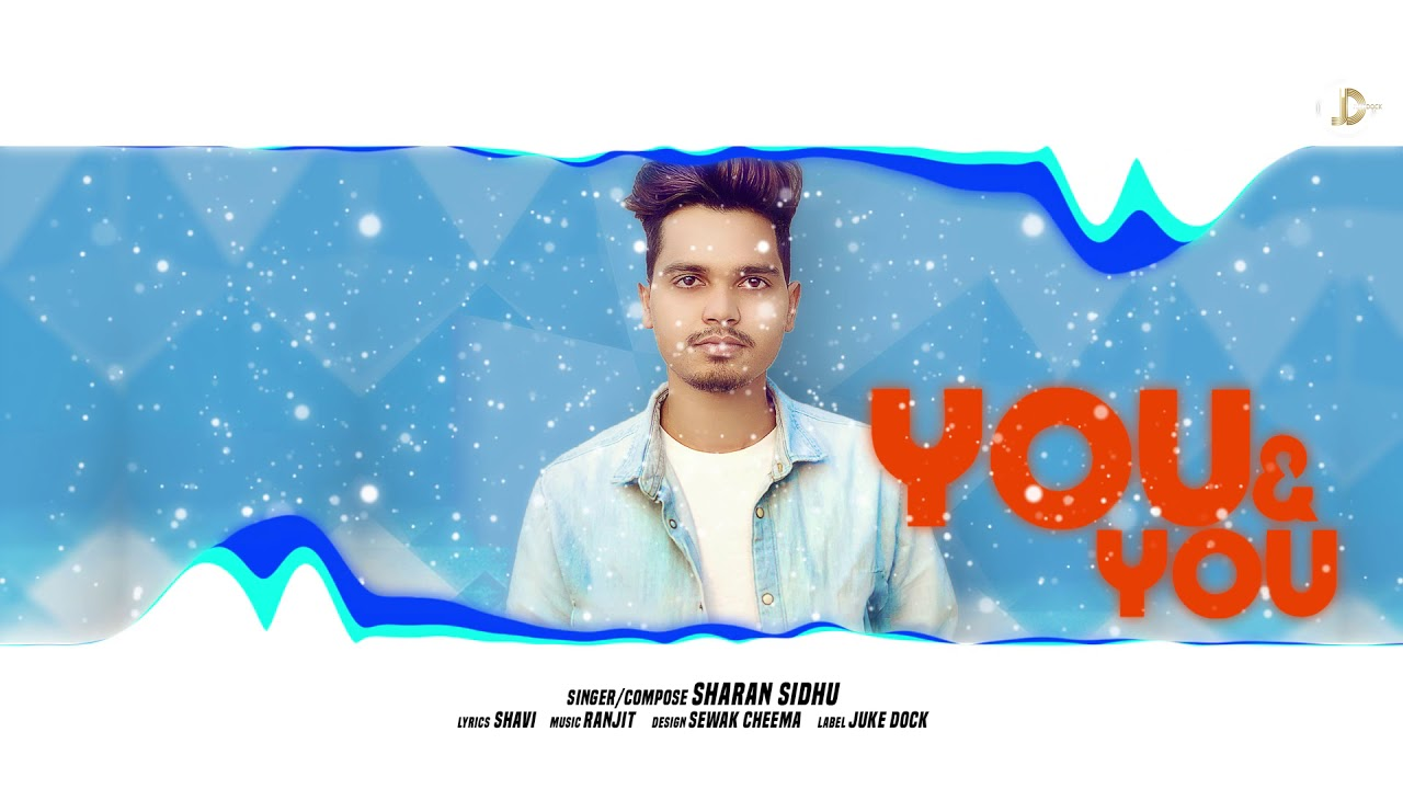 You & You | Sharan Sidhu | Ranjit | Juke Dock | Latest Punjabi Song 2018 |