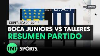 Resumen de Boca Juniors vs Talleres (2-1) | Fecha 21 - Superliga Argentina 2017/2018