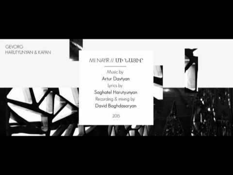 Gevorg Harutyunyan - Mi Nayir / Մի նայիր ft. Kapan (Official Audio)