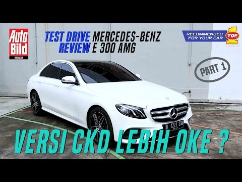 Mercedes Benz E300 AMG Test Drive Review Auto Bild Indonesia Part 1