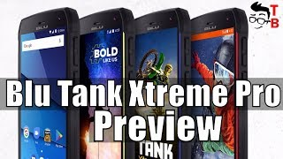 BLU Tank Xtreme Pro Preview: Budget Water proof smartphone