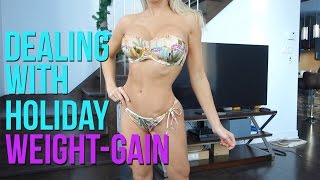 PHYSIQUE UPDATE : DEALING WITH POST-HOLIDAYS WEIGHT-GAIN | MY BEST TIPS