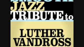 Take You Out - Luther Vandross Smooth Jazz Tribute