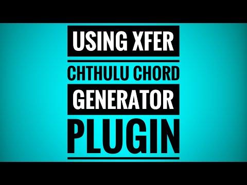 Xfer Chthulu Chord Generator   Trance Tutorials