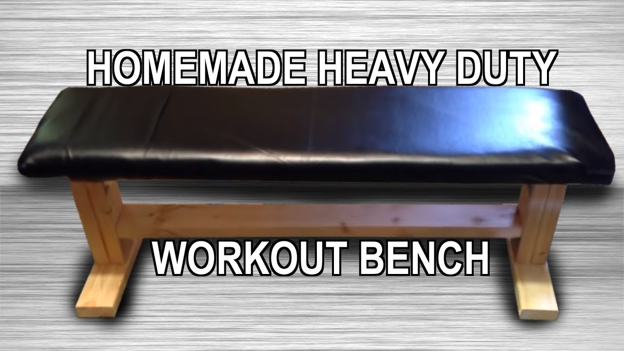 Homemade Heavy Duty Workout Bench Youtube