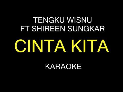 CINTA KITA - Tengku Wisnu Ft Shireen Sungkar (Karaoke/Lirik)