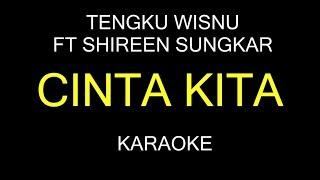 Download Lagu CINTA KITA - Tengku Wisnu ft Shireen Sungkar (Karaoke/Lirik) mp3