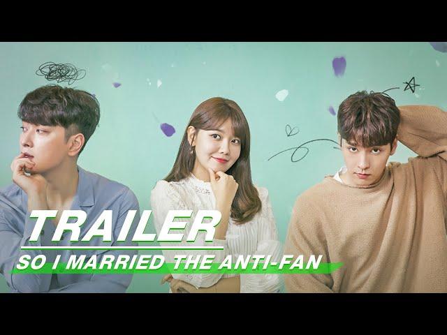 Official Trailer: So I Married The Anti-Fan | 所以我和黑粉结婚了 | iQiyi