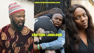 End Time LandLord   -  SIRBALO COMEDY ft NEDU WAZOBIA -