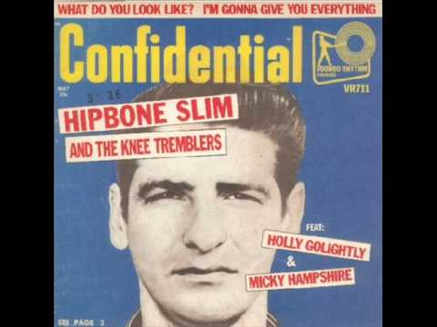 Hipbone Slim & The Knee Tremblers - What Do You Look Like