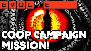 EVOLVE CAMPAIGN MISSION!! THE DEEPEST DARK!! Evolve Gameplay Walkthrough (PC 1080p 60fps)