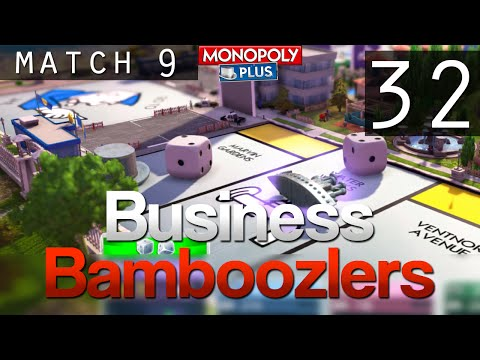 [32] Business Bamboozlers (Monopoly Plus w/ GaLm and the Derp Crew)