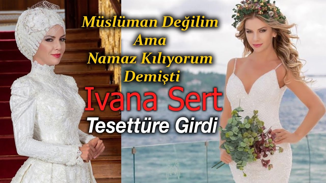 Ivana Sert Tesetture Girdi Youtube