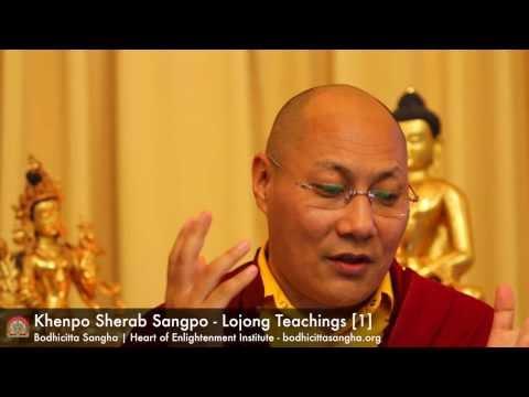 Lojong Teachings (Mind Training) with Khenpo Sherab Sangpo [session 1]