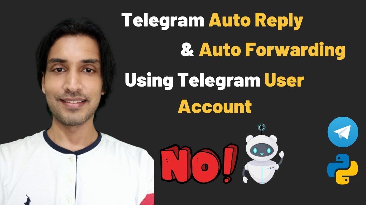 Telegram Auto Forwarding | Telegram Auto Reply | Telegram Auto Message