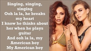 Little Mix ~ American Boy ~ Lyrics