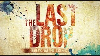 The Last Drop - India's Water Crisis