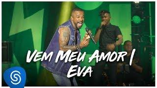 Смотреть клип Alexandre Pires - Vem Meu Amor/ Eva