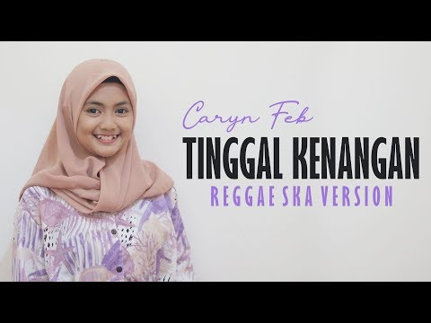 Caryn Feb - Tinggal Kenangan (Reggae Ska Version) Jheje Project