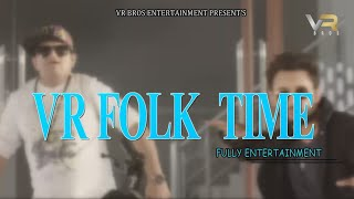 Raju Punjabi | VR Folk Time | DJ Hits | Sonika Singh | Anjali Raghav | VR BROS ENT