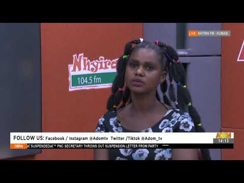Compensate, Return My Fan and Pay My Money Young Lady- Obra on AdomTV (6-9-21)