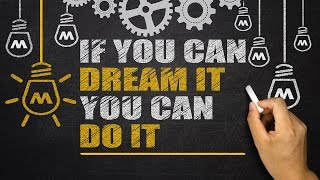 Make Your Dreams Come True Motivational Video What is your dream? T...