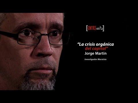[vÍdeo]-la-crisis-orgánica-del-capital---entrevista-a-jorge-martin