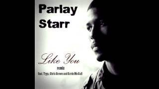 Like You (Remix) - Parlay Starr Ft. Chris Brown & Tyga