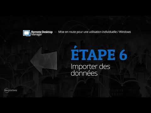 [FR] Mise en route de Remote Desktop Manager pour une utilisation individuelle - Étape 6