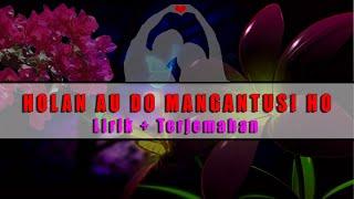 HOLAN AU DO MANGANTUSI HO - Lirik dan Artinya ( Official )
