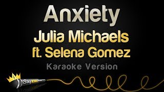 "Karaoke sing along of ""anxiety"" by julia michaels ft. selena gomez from king stay tuned for brand new videos subscribing here: https:..."