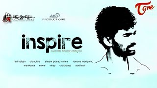 INSPIRE   Latest Short Film 2017   Directed by Ravi Kalyan