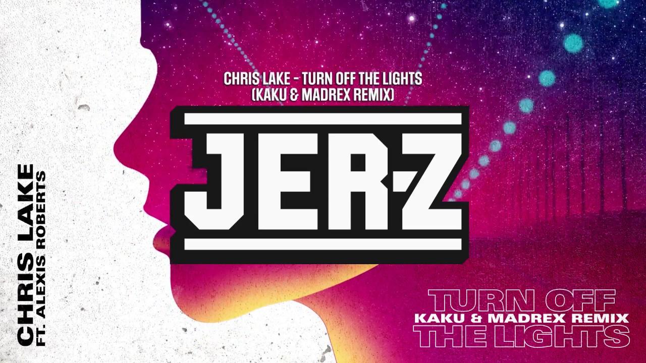 49245ccf840 Chris Lake - Turn off The Lights (KAKU   MADREX Remix) - YouTube