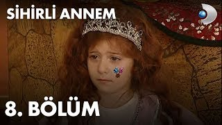 Sihirli Annem / Fairy Tale/ 8th Episode - Full Episode