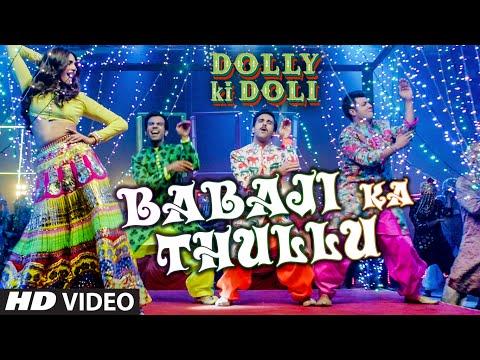 'Babaji Ka Thullu' Video Song | Dolly Ki Doli | T-series