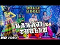 Download 'Babaji Ka Thullu'  Song | Dolly Ki Doli | T-series MP3 song and Music Video